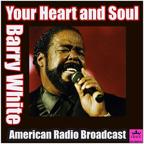 Your Heart and Soul (Live) von Barry White