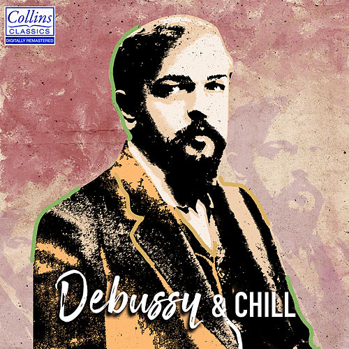 Debussy and Chill by Various Artists