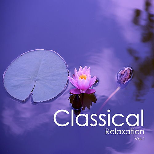 Classical Relaxation Vol.1 von Various Artists
