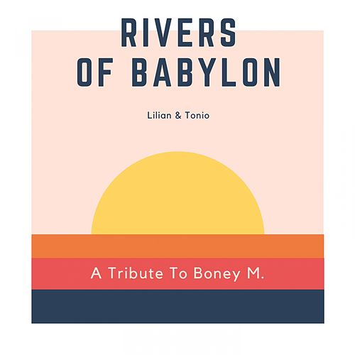 Rivers Of Babylon (A Tribute To Boney M. ) von Lilian