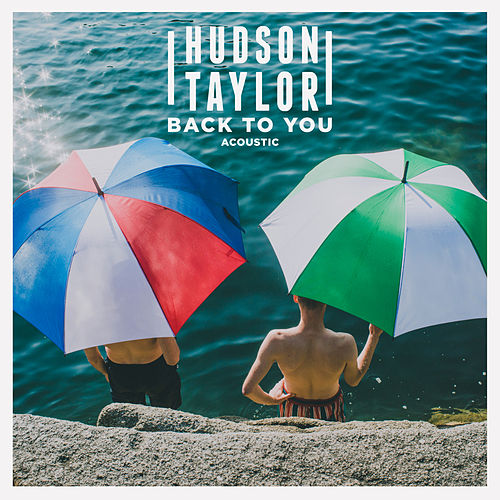 Back to You - Acoustic by Hudson Taylor