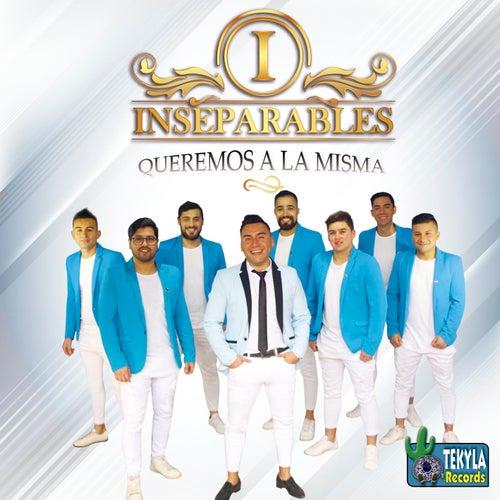 Queremos a la Misma by Las Inseparables
