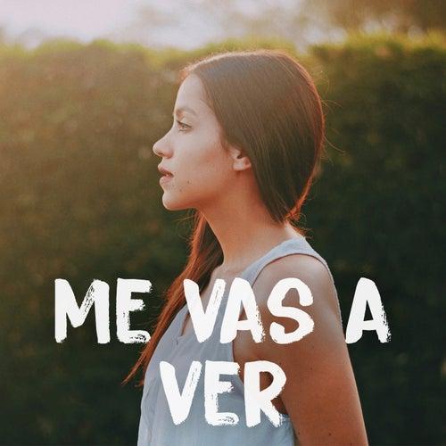 Me vas a ver by Laura Naranjo