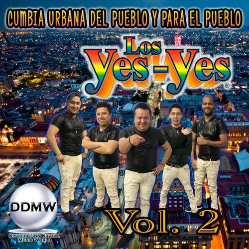 Cumbia Urbana del Pueblo y para el Pueblo, Vol. 2 de Los Yes Yes