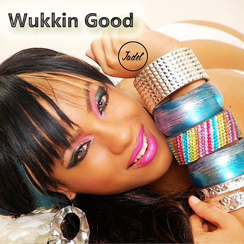 Wukkin Good de Jadel