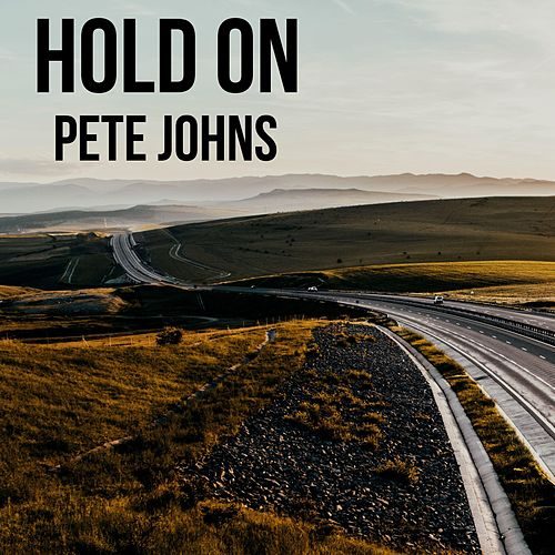 Hold On by Pete Johns