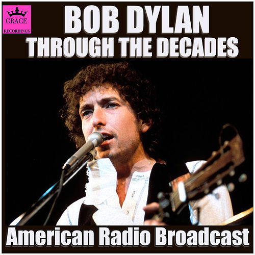 Bob Dylan - Through the Decades (Live) de Bob Dylan