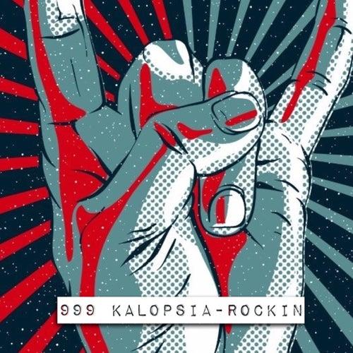 Rockin by 999 Kalopsia