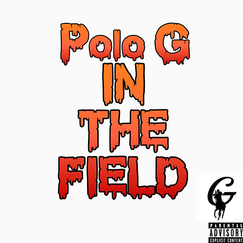 In The Field by Polo G