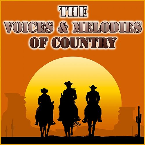 The Voices & Melodies of Country di Various Artists