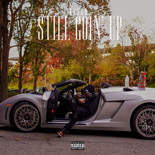 Still Goin Up by RetcH