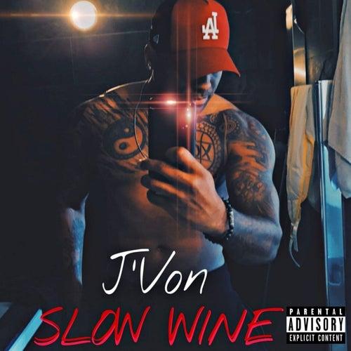 Slow Wine by J-Von