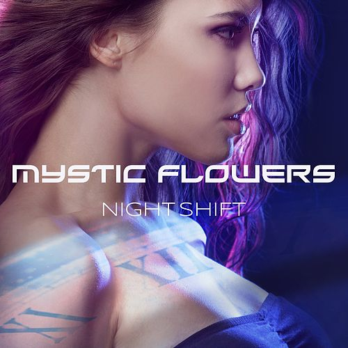 Night Shift by Mystic Flowers