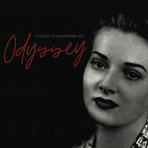 Odyssey: The Sound Of Ivor Raymonde Vol. 2 by Various Artists