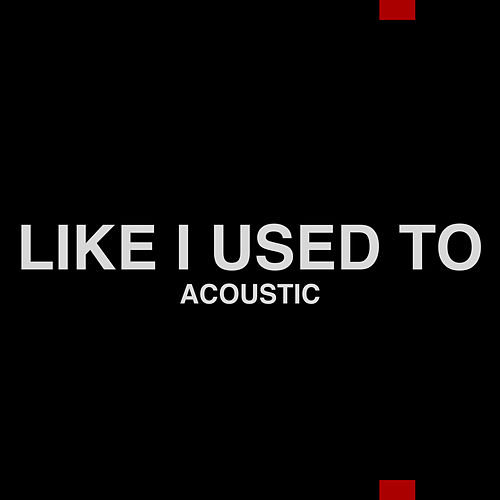 Like I Used To (Acoustic) by Micky Skeel