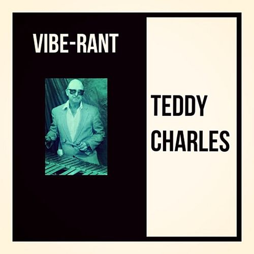 Vibe-Rant by Teddy Charles