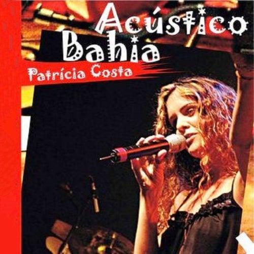 Acústico Bahia, Vol. 2 de Patrícia Costa