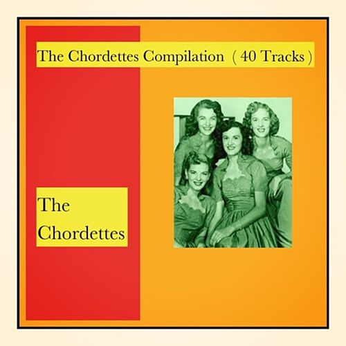 The Chordettes Compilation (40 Tracks) de The Chordettes
