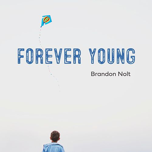 Forever Young by Brandon Nolt