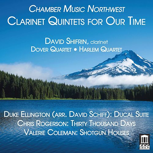 Clarinet Quintets for Our Time by David Shifrin