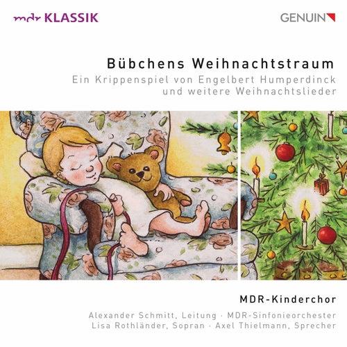 Bübchens Weihnachtstraum: Ein Krippenspiel von Engelbert Humperdinck und weitere Weihnachtslieder de MDR Kinderchor