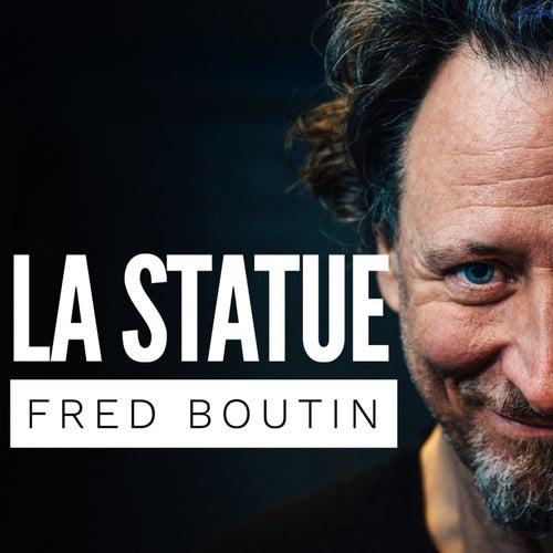 La Statue by Fred Boutin