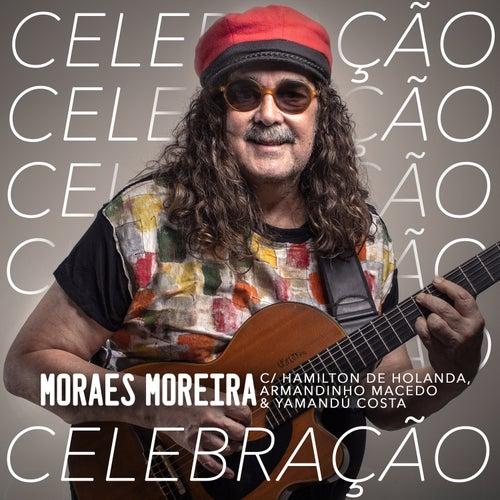 Celebração de Moraes Moreira