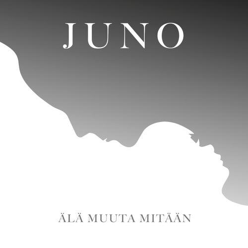 Älä muuta mitään von Juno