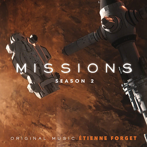 Missions -  Season 2 (Original Series Soundtrack) by Etienne Forget