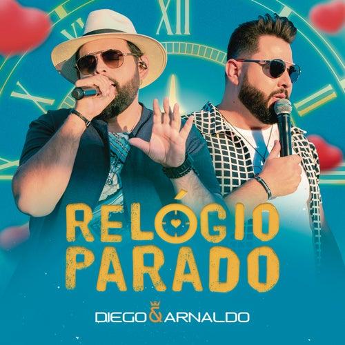 Relógio Parado (Ao Vivo) von Diego & Arnaldo