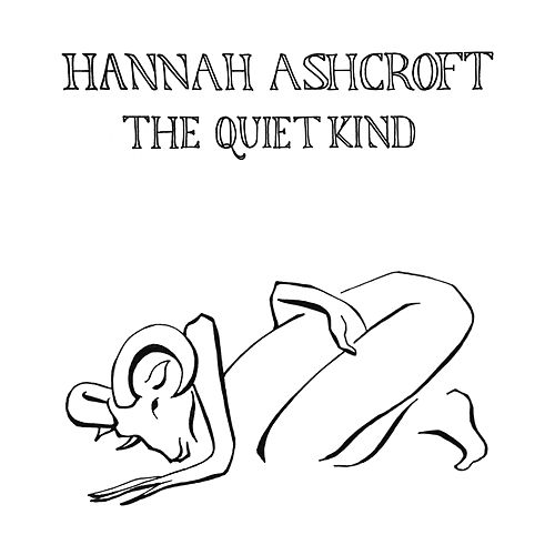 The Quiet Kind by Hannah Ashcroft
