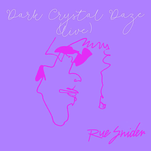 Dark Crystal Daze (Live at Pete's Candy Store, Brooklyn, NY, 5/25/19) by Rue Snider