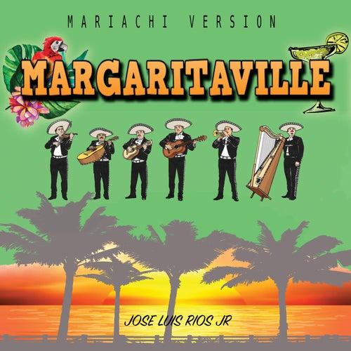 Margaritaville (Mariachi Version) by Jose Luis Rios Jr