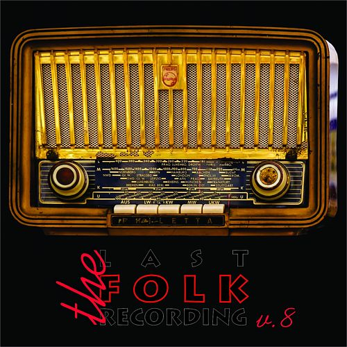 The Last Folk Recordings, Vol. 8 by Ewan MacColl Slim Whitman