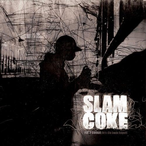 First Cookie: Fick Die Bude Kaputt de Slam Coke