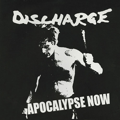 Apocalypse Now - Live by Discharge