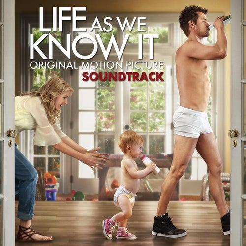 Life As We Know It: Original Motion Picture Soundtrack de Various Artists