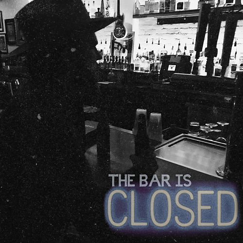 The Bar Is Closed by Lane Mack