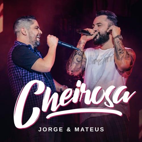 Cheirosa (Ao Vivo) de Jorge & Mateus