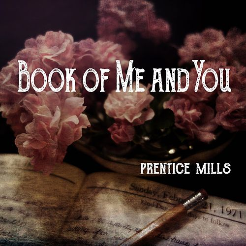 Book of Me and You by Prentice Mills