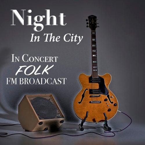 Night In The City In Concert Folk FM Broadcast de Various Artists