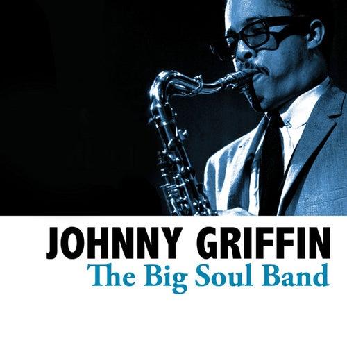 The Big Soul Band von Johnny Griffin