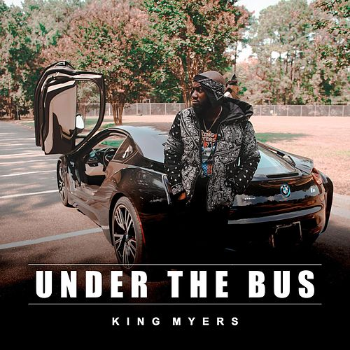 Under The Bus von King Myers