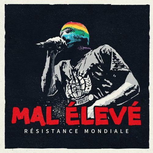 Résistance mondiale by Mal Élevé