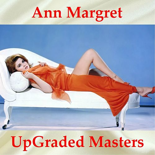 UpGraded Masters (All Tracks Remastered) di Ann-Margret