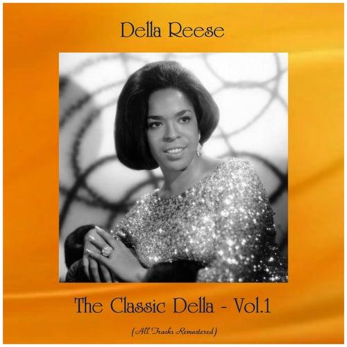 The Classic Della - Vol.1 (All Tracks Remastered) von Della Reese