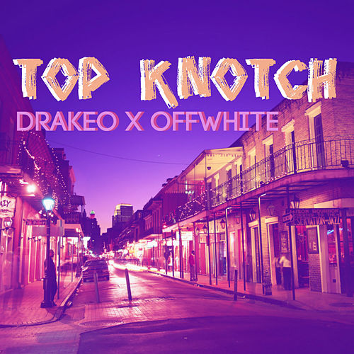 Top Knotch by DrakeO The Ruler