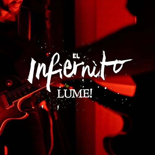 El Infiernito by Lume
