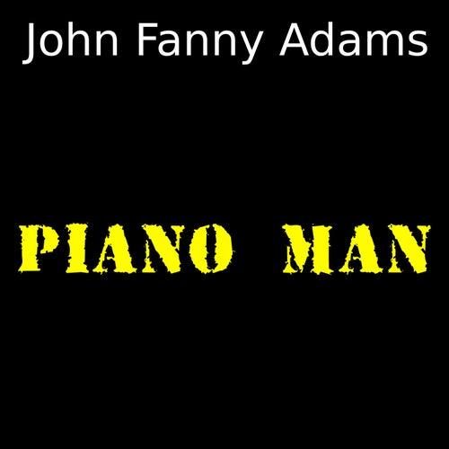 Piano man (Cover) de John Fanny Adams