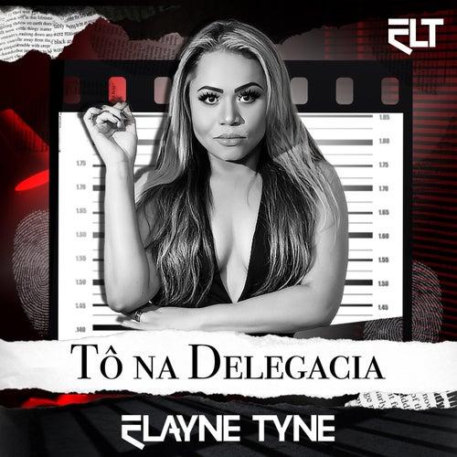Tô Na Delegacia by Elayne Tyne